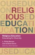 Religious Education: Educating for Diversity (Key Debates in Educational Policy)