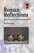 Roman Reflections: Iron Age to Viking Age in Northern Europe (Debates in Archaeology)