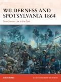 Campaign #267: Wilderness & Spotsylvania 1864: Grant Versus Lee In The East by Andy Nunez