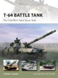 New Vanguard #223: T-64 Battle Tank: The Cold War's Most Secret Tank