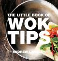 The Little Book of Wok Tips (Little Books of Tips)