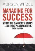 Managing for Success: Spotting Danger Signals - And Fixing Problems Before They Happen