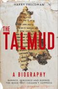 The Talmud a Biography: Banned, Censored and Burned. the Book They Couldn't Suppress