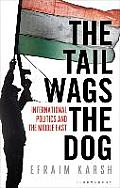 Tail Wags the Dog International Politics & the Middle East UK