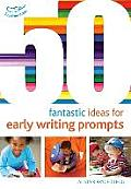 50 Fantastic Ideas for Early Writing Prompts
