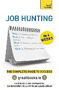 Job Hunting in 4 Weeks: the Complete Guide To Success: Teach Yourself