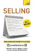 Selling in 4 Weeks: the Complete Guide To Success: Teach Yourself