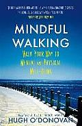 Mindful Walking: A Path to Peace, Health and Well-Being