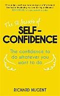 50 Secrets of Self-confidence: the Confidence To Do Whatever You Want To Do