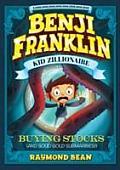 Buying Stocks & Solid Gold Submarines Benji Franklin