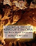 Lalibela, Priest King of Ethiopia: The Rock Hewn Churches