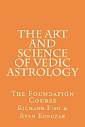 The Art and Science of Vedic Astrology