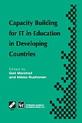 Capacity Building for It in Education in Developing Countries: Ifip Tc3 Wg3.1, 3.4 & 3.5 Working Conference on Capacity Building for It in Education i