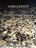 God Exists!: Scientific Considerations in Defense of God