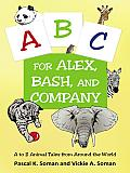 A-b-C for Alex, Bash, and Company: A to Z Animal Tales from around the World