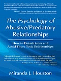 The Psychology of Abusive/Predatory Relationships