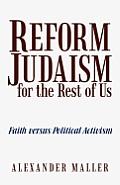 Reform Judaism for the Rest of Us: Faith Versus Political Activism