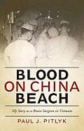 Blood on China Beach My Story as a Brain Surgeon in Vietnam