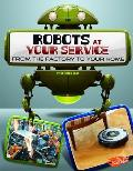 Robots at Your Service: From the Factory to Your Home (World of Robots)