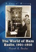 The World of Ham Radio, 1901-1950: A Social History