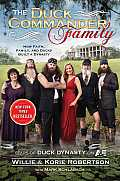 The Duck Commander Family: How Faith, Family, and Ducks Created a Dynasty