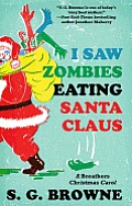 I Saw Zombies Eating Santa Claus: A Breathers Christmas Carol Cover