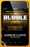 Bubble A Thriller Book 3 of The Game Trilogy