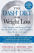 Dash Diet for Weight Loss Lose Weight & Keep It Off The Healthy Way With Americas Most Respected Diet