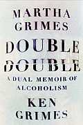 Double double; a dual memoir of alchoholism.