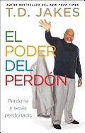 El Poder del Perdon: Perdona y Seras Perdonado = The Power of Forgiveness (Atria Espanol)