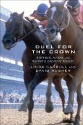 Duel for the Crown Affirmed Alydar & Racings Greatest Rivalry