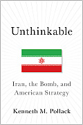 Unthinkable: Iran, the Bomb, and American Strategy (14 Edition)