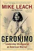 Geronimo Leadership Strategies of an American Warrior