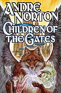 Children Of The Gates by Andre Norton