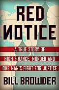 Red Notice: A True Story of High Finance, Murder, and One Man S Fight for Justice