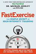 FastExercise The Simple Secret of High Intensity Training