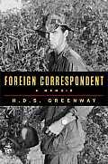 Foreign Correspondent A Memoir