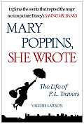 Mary Poppins She Wrote The Life of P L Travers