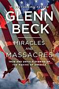 Miracles & Massacres True & Untold Stories of the Making of America