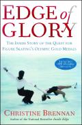 Edge of Glory: The Inside Story of the Quest for Figure Skatings Olympic Gold Medals