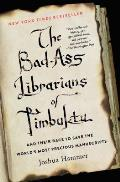 Bad Ass Librarians of Timbuktu & Their Race to Save the Worlds Most Precious Manuscripts