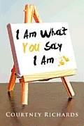 I Am What You Say I Am Cover