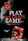 Play the Craps Game-The Right Way