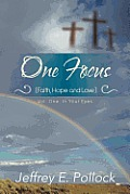 One Focus (Faith, Hope and Love): Volume One: In Your Eyes