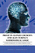Proof in Alonzo Church's and Alan Turing's Mathematical Logic: Undecidability of First-Order Logic