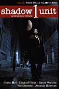 Shadow Unit: Anomalous Crimes by Emma Bull
