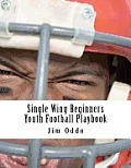 Single Wing Beginners Youth Football Playbook