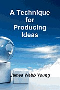 A Technique for Producing Ideas Cover