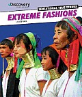 Extreme Fashions (Discovery Education: Sensational True Stories) Cover
