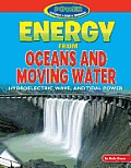 Power: Yesterday, Today, Tomorrow #3: Energy from Oceans and Moving Water: Hydroelectric, Wave, and Tidal Power